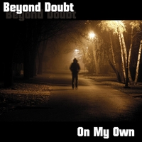 Beyond Doubt | On My Own