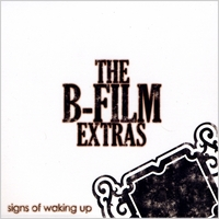 The B-Film Extras | Signs of Waking Up
