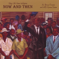 A Bruce Frazier | That Old Time Religion: Now and Then
