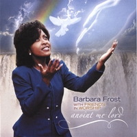 Barbara Frost | Anoint Me Lord