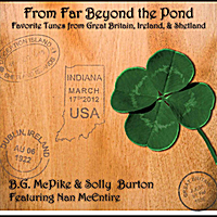 B.G. McPike & Solly Burton | From Far Beyond the Pond (feat. Nan McEntire)