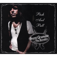 Brent Grunow & The Bandits | Push And Pull