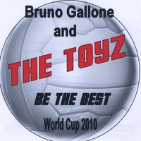 Bruno Gallone and The Toyz | Be the Best