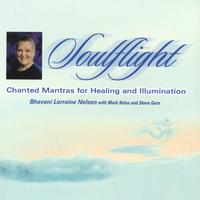 Bhavani Lorraine Nelson | Soulflight: Chanted Mantras for Healing and Illumination