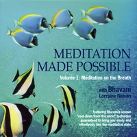 Bhavani Lorraine Nelson | Meditation Made Possible Vol 1: Meditation on the Breath