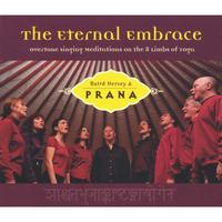 "Baird Hersey & Prana | ""The Eternal Embrace"", Overtone Singing Meditaions on the 8 Limbs of Yoga"