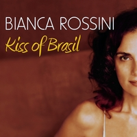 Bianca Rossini | Kiss of Brasil