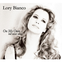 Lory Bianco | On My Own....but Never Alone