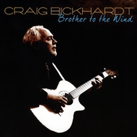Craig Bickhardt | Brother to the Wind