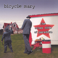 Bicycle Mary | The Other Side Of Paradise