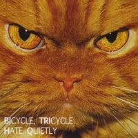 Bicycle, Tricycle | Hate Quietly