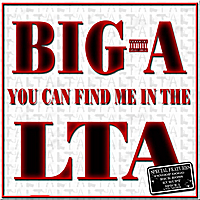 Big A | You Can Find Me IN the LTA
