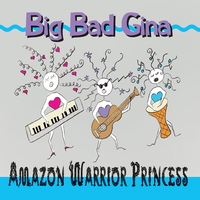 Big Bad Gina | Amazon Warrior Princess