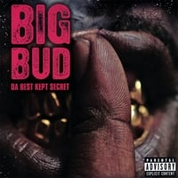 Big Bud | Da Best Kept Secret