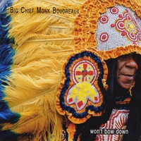 Big Chief Monk Boudreaux | Won't Bow Down
