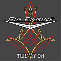 Big Engine | Turn It On
