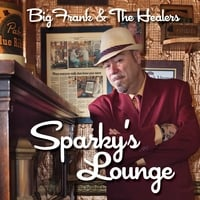 Big Frank and the Healers | Sparky's Lounge