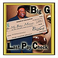 Big G | Last Pay Check