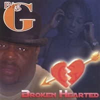 Big G | Broken Hearted