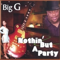 Big G | NOTHIN' BUT A PARTY