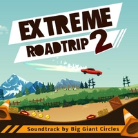 Big Giant Circles | Extreme Road Trip 2 (Soundtrack)