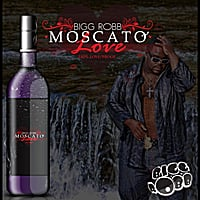 Bigg Robb | Moscato Love (The Remix)