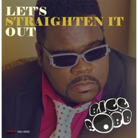 Bigg Robb | Lets Straighten It Out