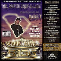 Bigg T | Mr. South-Trap-A-Lina: Something Bigg