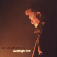 Big Hands Colvin | Overnight Low