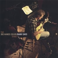 Big Hands Colvin Band | Rainy Days