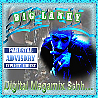 Big Lanky | Digital Megamix Sshh...