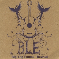 Big Leg Emma | Revival
