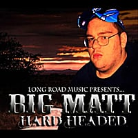 Big Matt | Hard Headed