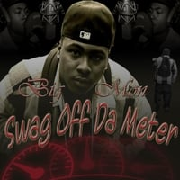 Big Mon | Swagg Off the Meter