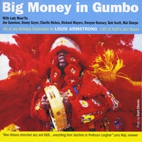 "Various Artists | Big Money in Gumbo  ""Louis Armstrong Birthday"""