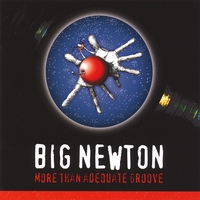 Big Newton | More Than Adequate Groove