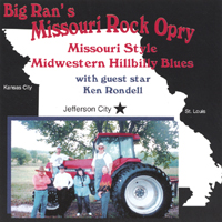 Big Rans Missouri Rock Opry With Guest Star Ken Rondell | Missouri Style Midwestern Hillbilly Blues