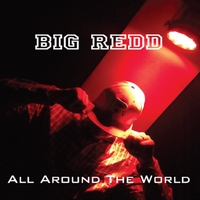 Big Redd | All Around the World