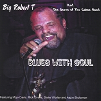 Big Robert T | Blues With Soul