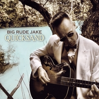 Big Rude Jake | Quicksand