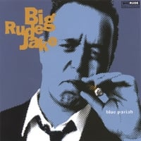Big Rude Jake | Blue Pariah