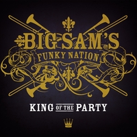 Big Sam's Funky Nation | King of the Party