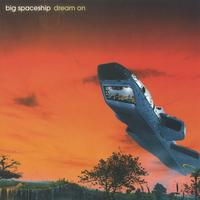 Big Spaceship | Dream On