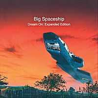 Big Spaceship | Dream On (Expanded Edition)
