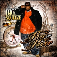 Big Squeeze | Now or Never