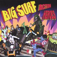 Big Surf | Action Heroes