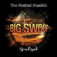 Big Swoop | The Mussical Messiah