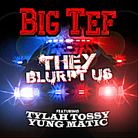 Big Tef | They Blurpt Us