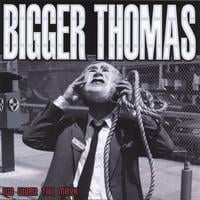 Bigger Thomas | We Wear The Mask