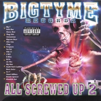 Bigtyme Recordz | All Screwed Up 2